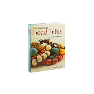 The Illustrated Bead Bible: Terms Tips & Techniques, Book